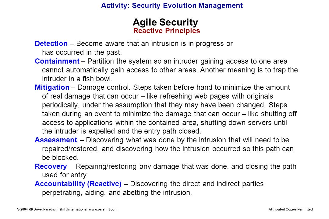 Agile Security Detection – Become aware that an intrusion is in progress or has occurred in the past. Containment – Partition the system so an intrude