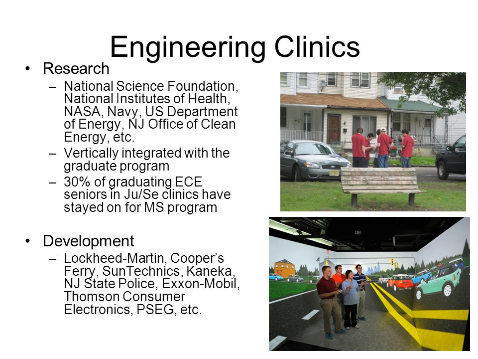 Engineering Clinics Research –National Science Foundation, National Institutes of Health, NASA, Navy, US Department of Energy, NJ Office of Clean Energy, etc.