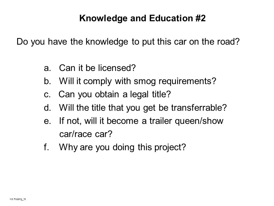 L Hot Rodding_16 Knowledge and Education #2 Do you have the knowledge to put this car on the road.