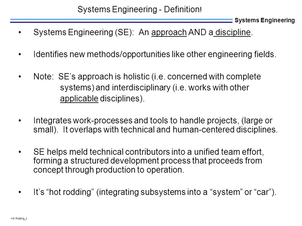 L Hot Rodding_4 Systems Engineering Systems Engineering (SE): An approach AND a discipline.