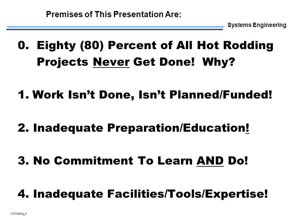 L Hot Rodding_5 Premises of This Presentation Are: Systems Engineering 0.