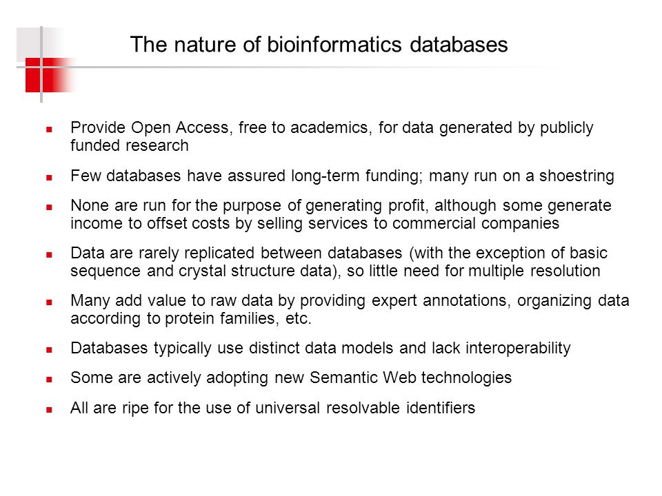 The aims of the BioImage Database Project The aims of the BioImage Database (www.bioimage.org), funded by the European COmmission ORIEL project (www.oriel.org) are: To be a searchable database of high-quality multidimensional research images of biological specimens, both raw and processes, with detailed supporting metadata concerning: the biological specimen itself the experimental procedure details of image formation and subsequent digital processing the people, institutions and funding agencies involved the curation and provenance of the image and its metadata To integrate such multi-dimensional digital image data with other life science resources by providing links to literature and factual databases To store, use and conform with standard external identifiers such as DOIs where these are available, particularly when referencing articles