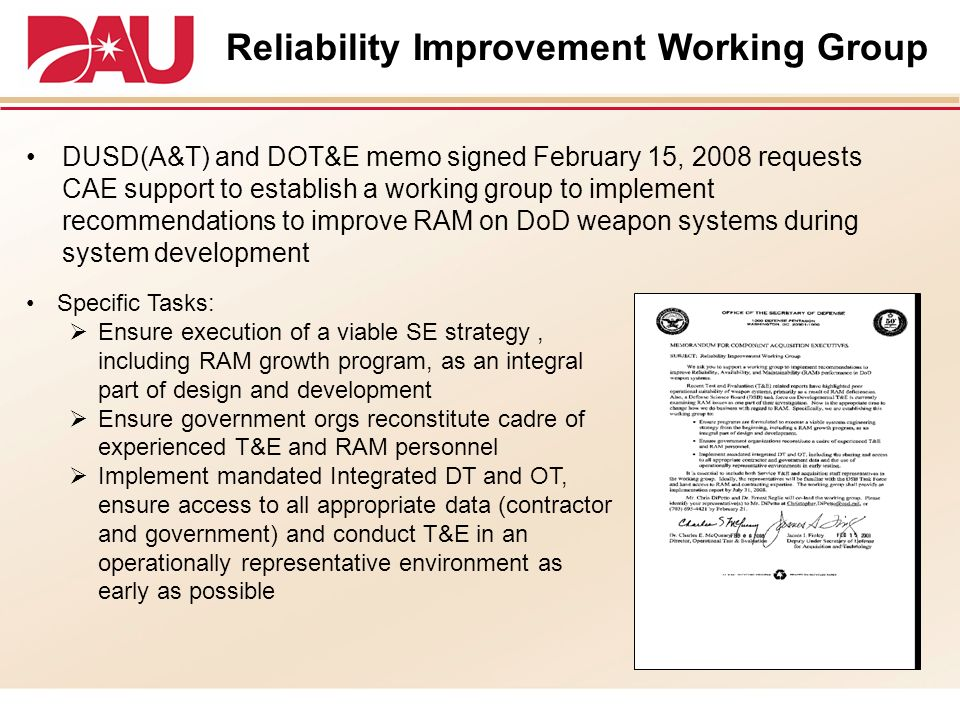 DUSD(A&T) and DOT&E memo signed February 15, 2008 requests CAE support to establish a working group to implement recommendations to improve RAM on DoD
