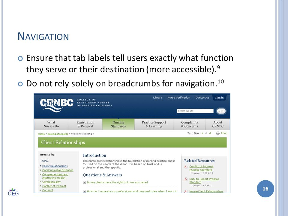 N AVIGATION Ensure that tab labels tell users exactly what function they serve or their destination (more accessible).