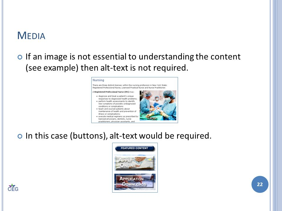 M EDIA If an image is not essential to understanding the content (see example) then alt-text is not required.