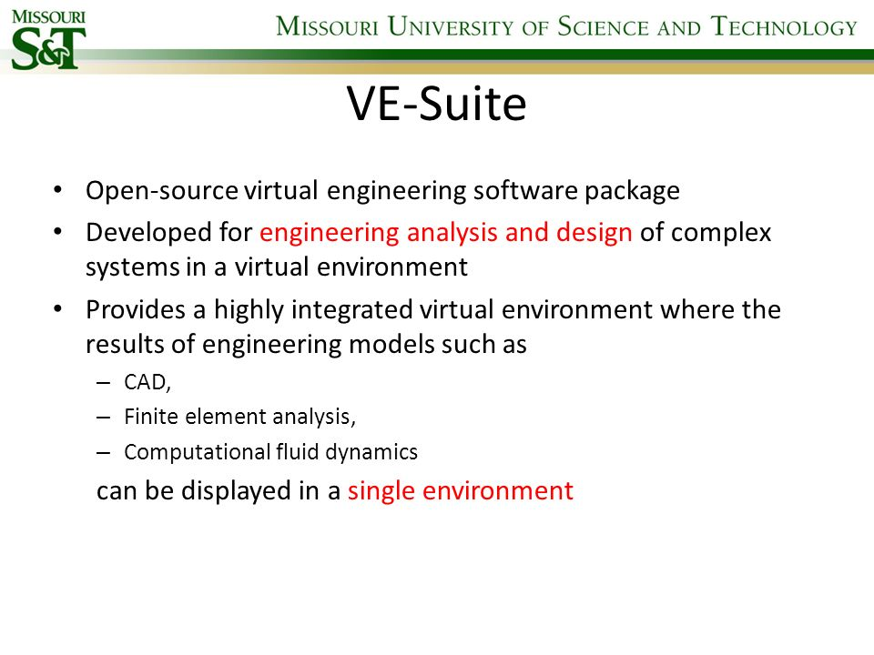 VE-Suite Open-source virtual engineering software package Developed for engineering analysis and design of complex systems in a virtual environment Pr