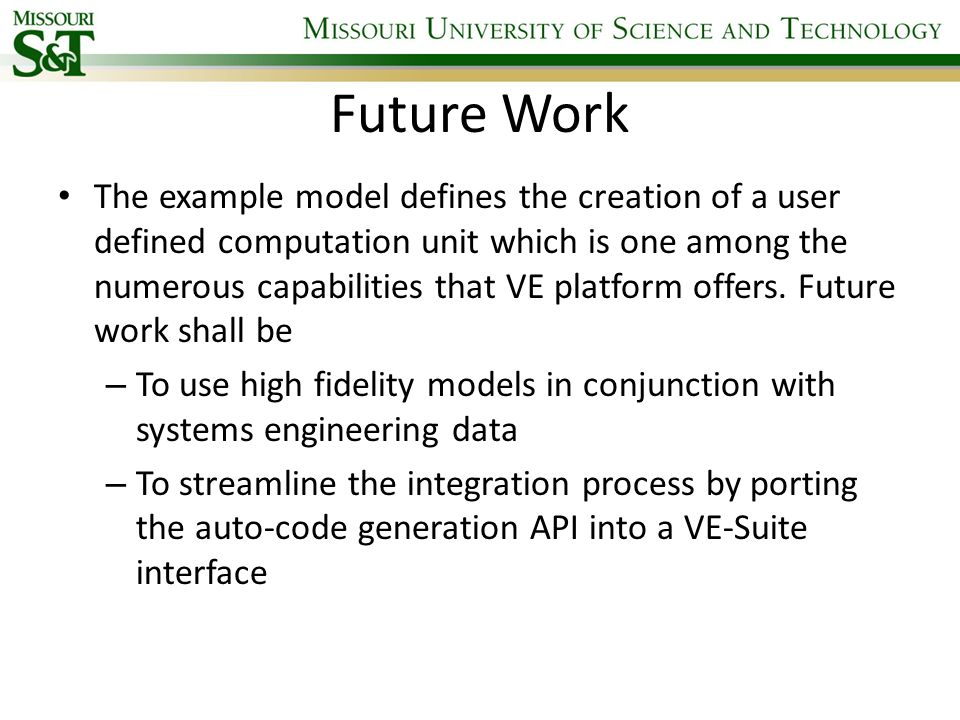 Future Work The example model defines the creation of a user defined computation unit which is one among the numerous capabilities that VE platform of
