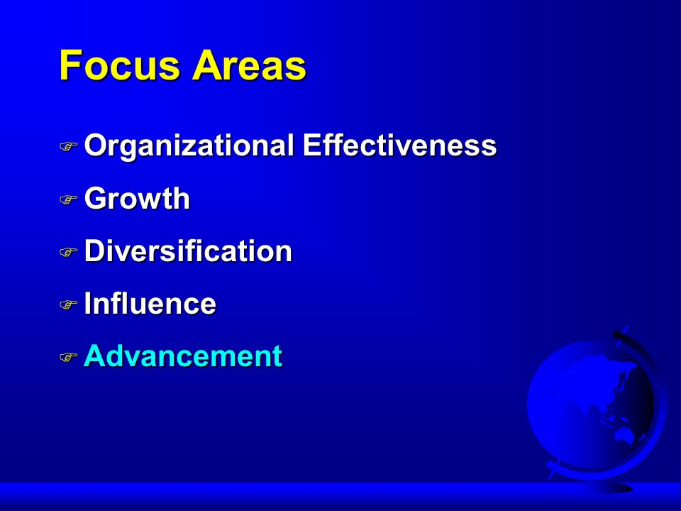 Organizational Effectiveness Evaluate leadership boards Governance study completed Governance study completed Hire paid INCOSE Executive Director Hire paid INCOSE Executive Director Commence publication of an INCOSE Annual Report to highlight INCOSE achievements 99 and 00 INCOSE Annual Report 99 and 00 INCOSE Annual Report Establish chapter shareware, including speakers bureau, administrative aids, education materials Speakers Bureau established Speakers Bureau established