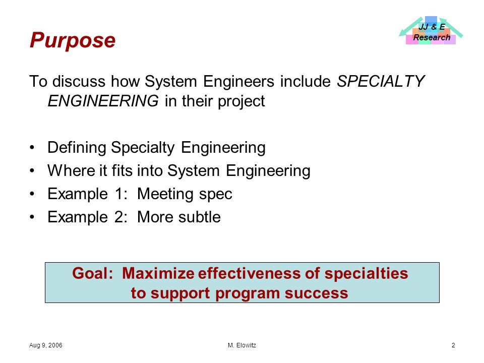 JJ & E Research Aug 9, 2006 M. Elowitz13 System Engineering Golden Rules