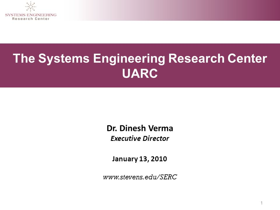 1 The Systems Engineering Research Center UARC Dr.