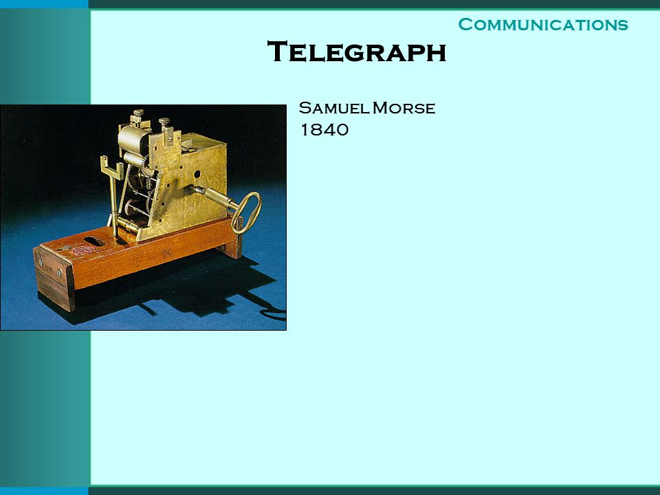 Telegraph Communications Samuel Morse 1840