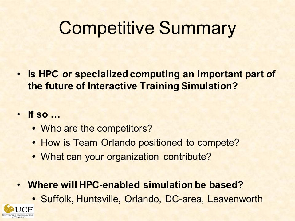 Competitive Summary Is HPC or specialized computing an important part of the future of Interactive Training Simulation? If so … Who are the competitor