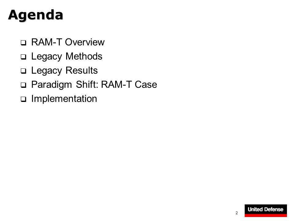 2 Agenda RAM-T Overview Legacy Methods Legacy Results Paradigm Shift: RAM-T Case Implementation