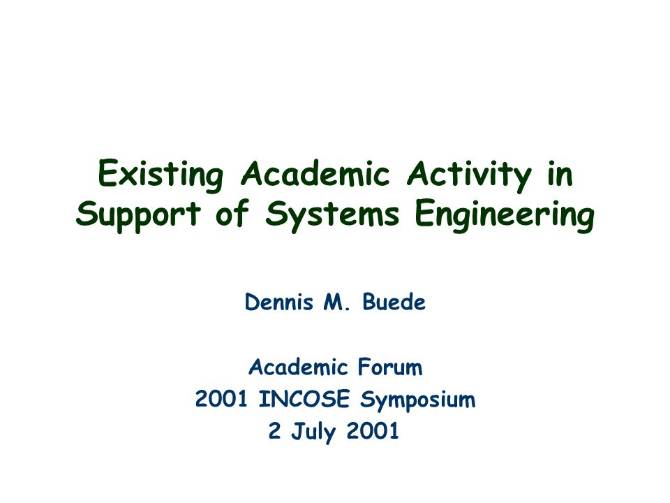 Existing Academic Activity in Support of Systems Engineering Dennis M.