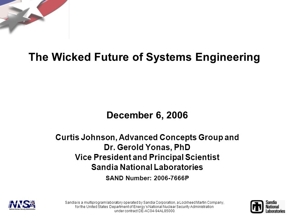 December 6, 2006 Curtis Johnson, Advanced Concepts Group and Dr. Gerold Yonas, PhD Vice President and Principal Scientist Sandia National Laboratories