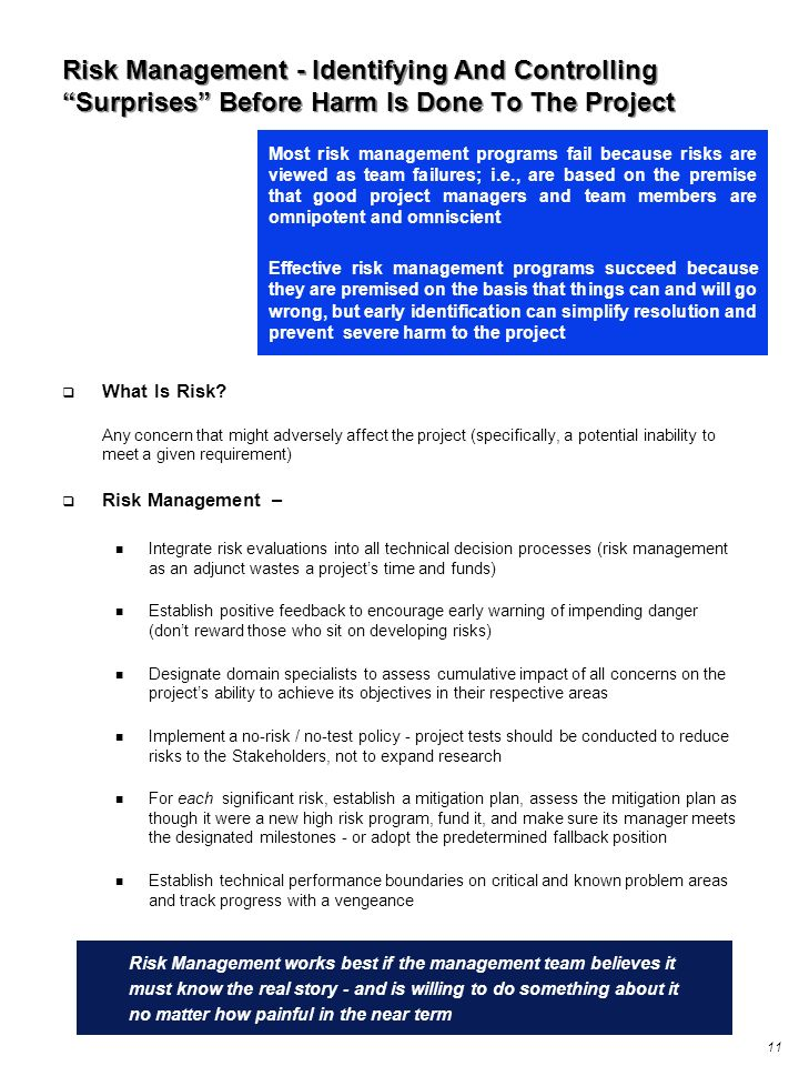 11 Risk Management works best if the management team believes it must know the real story - and is willing to do something about it no matter how pain