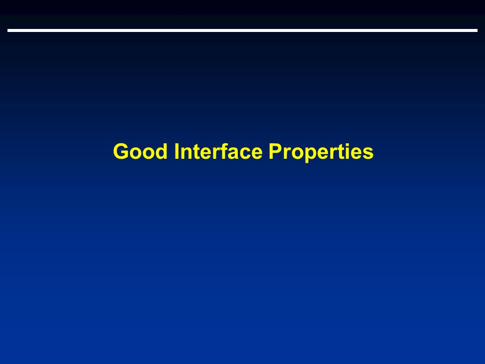 Good Interface Properties