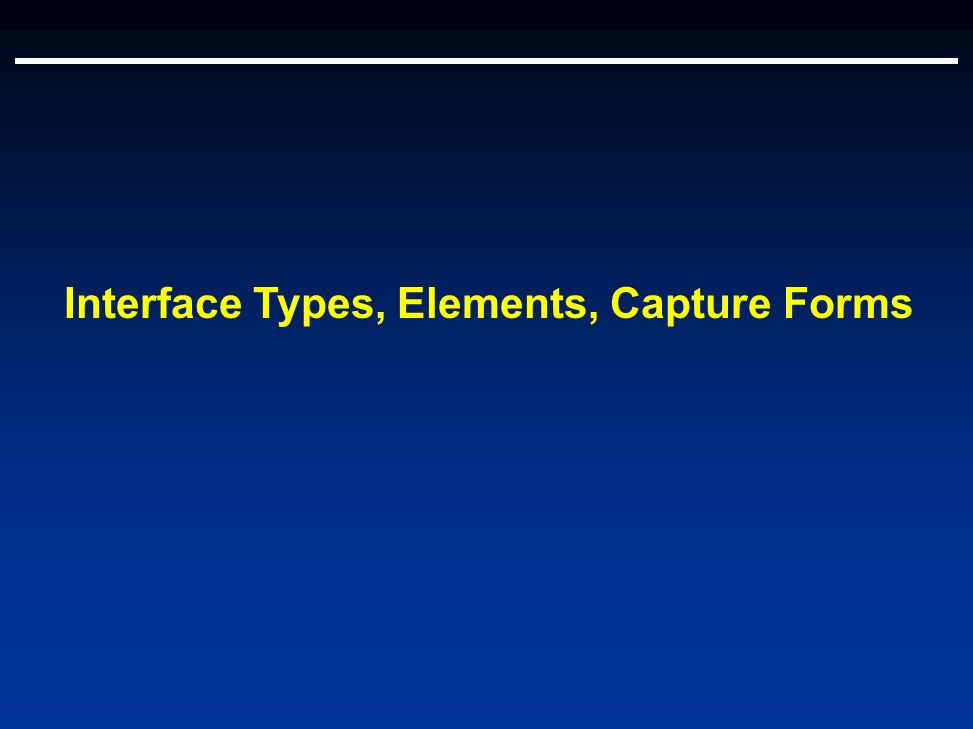 Interface Types, Elements, Capture Forms
