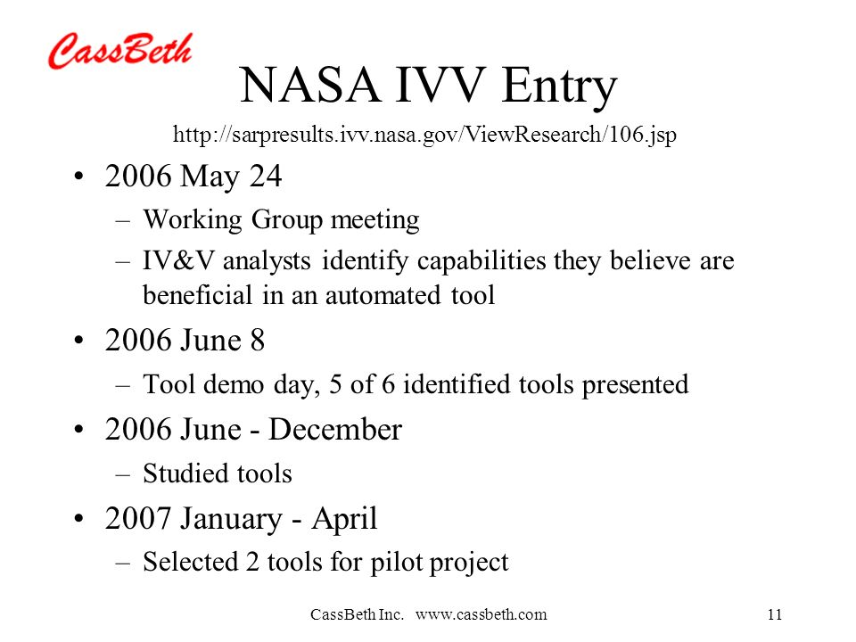 CassBeth Inc. www.cassbeth.com11 NASA IVV Entry 2006 May 24 –Working Group meeting –IV&V analysts identify capabilities they believe are beneficial in