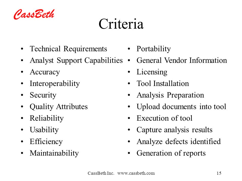 CassBeth Inc. www.cassbeth.com15 Criteria Technical Requirements Analyst Support Capabilities Accuracy Interoperability Security Quality Attributes Re