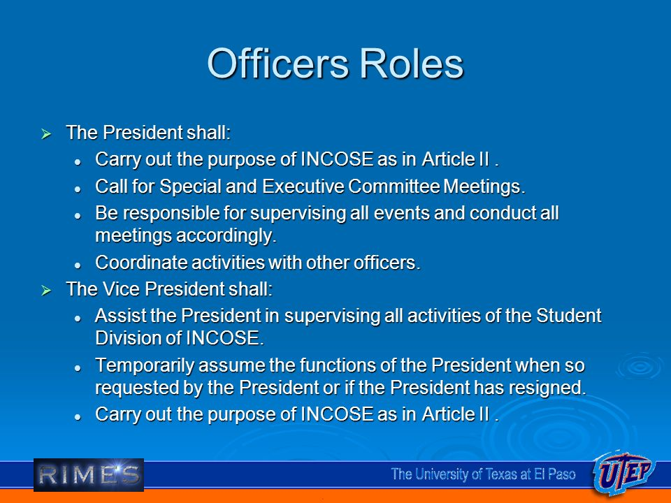 Officers Roles The President shall: The President shall: Carry out the purpose of INCOSE as in Article II.