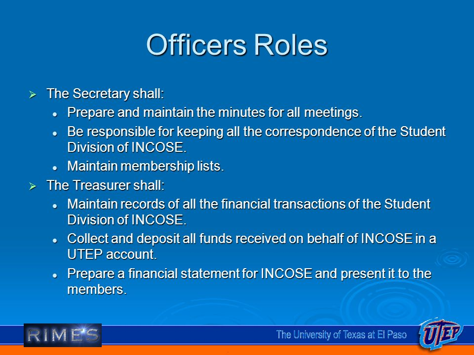 Officers Roles The Secretary shall: The Secretary shall: Prepare and maintain the minutes for all meetings.