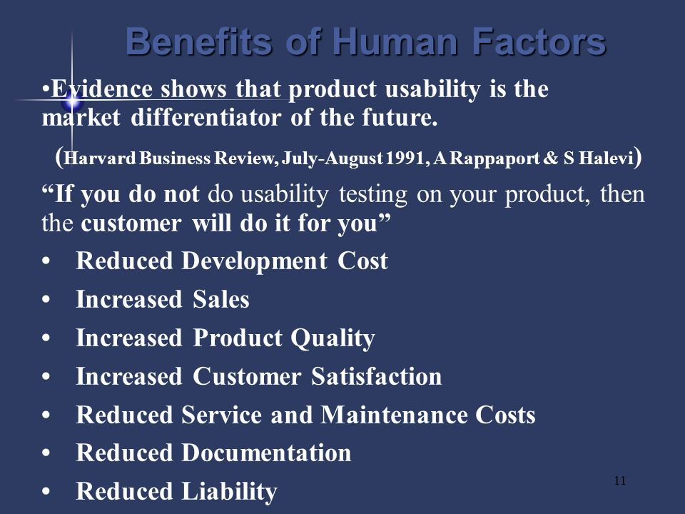 11 Benefits of Human Factors Evidence shows that product usability is the market differentiator of the future.