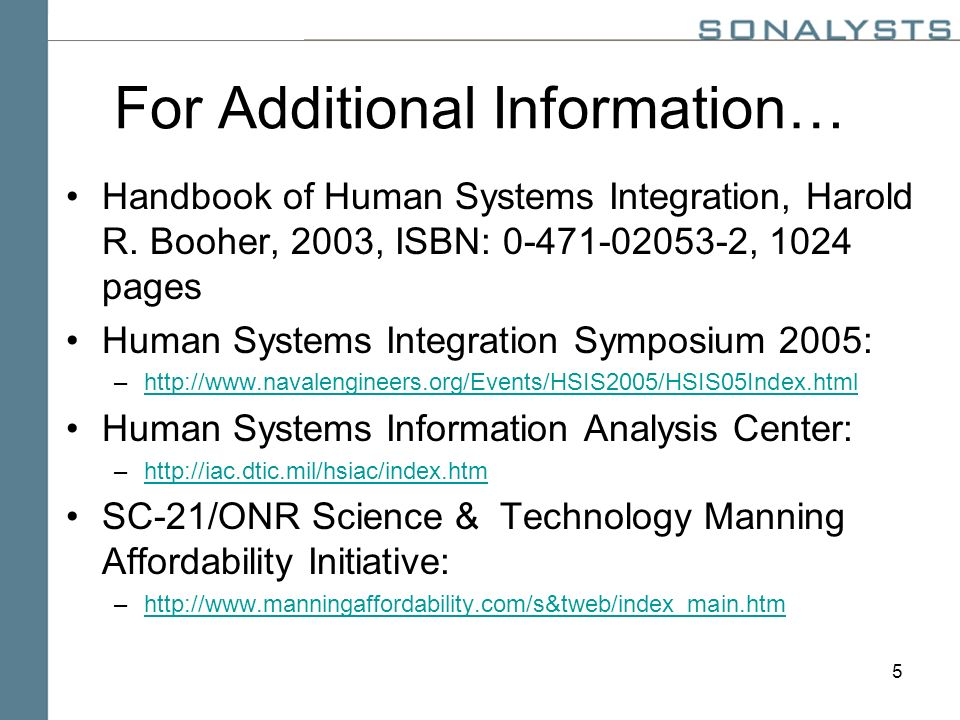 5 For Additional Information… Handbook of Human Systems Integration, Harold R.
