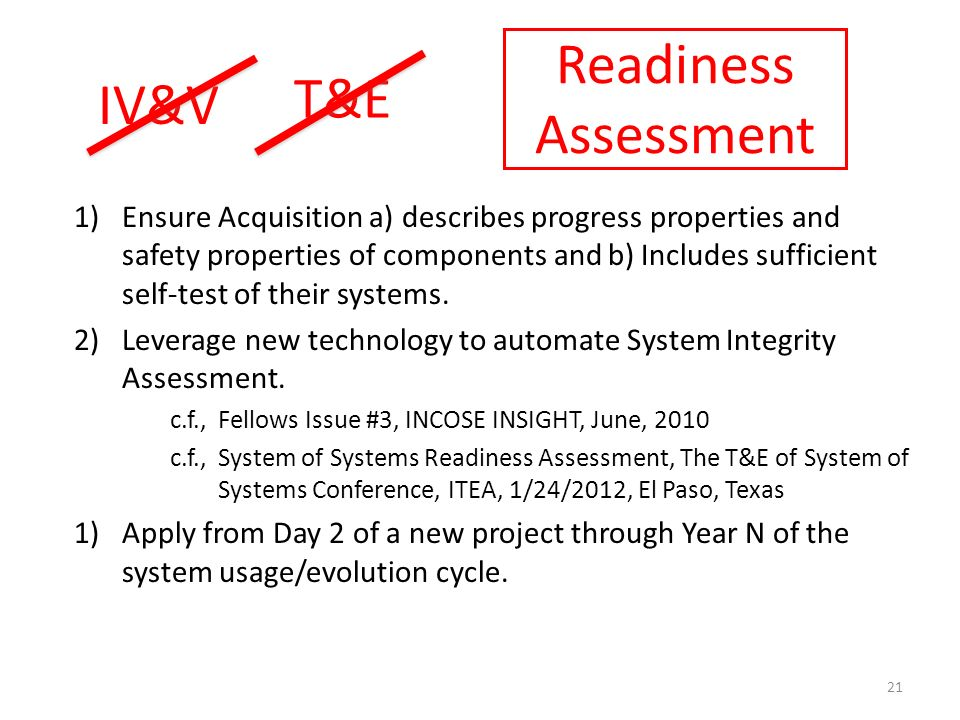 Readiness Assessment 1)Ensure Acquisition a) describes progress properties and safety properties of components and b) Includes sufficient self-test of
