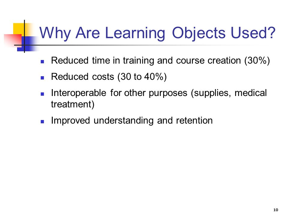 10 Why Are Learning Objects Used.