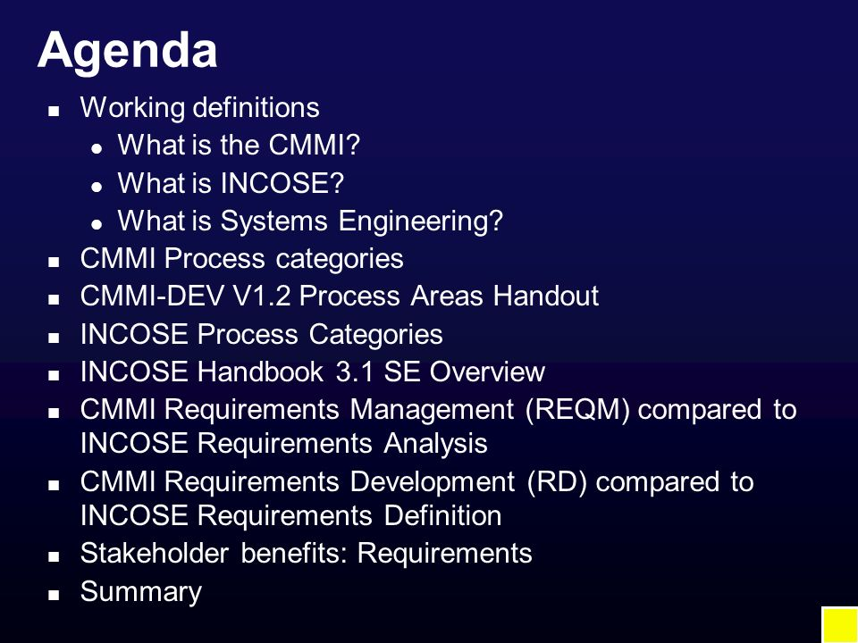 Agenda n Working definitions l What is the CMMI. l What is INCOSE.