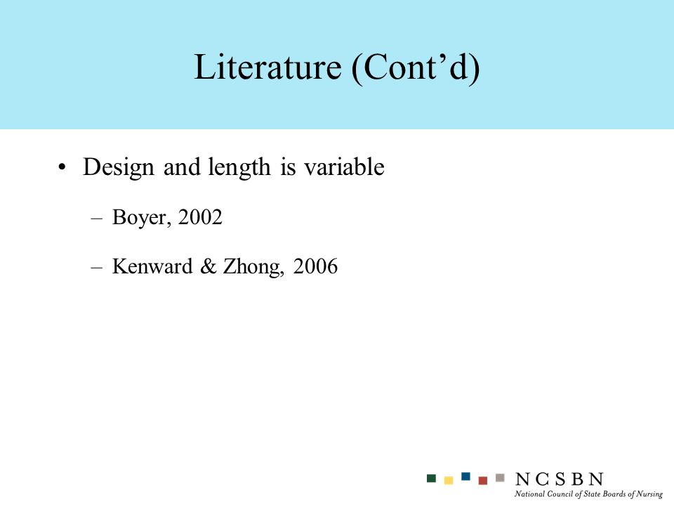 Design and length is variable –Boyer, 2002 –Kenward & Zhong, 2006 Literature (Contd)