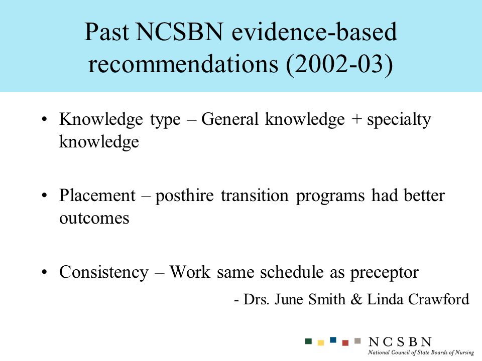 Knowledge type – General knowledge + specialty knowledge Placement – posthire transition programs had better outcomes Consistency – Work same schedule
