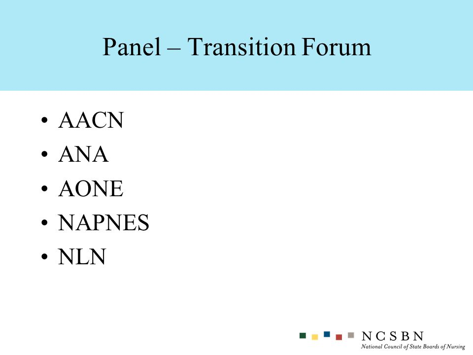AACN ANA AONE NAPNES NLN Panel – Transition Forum