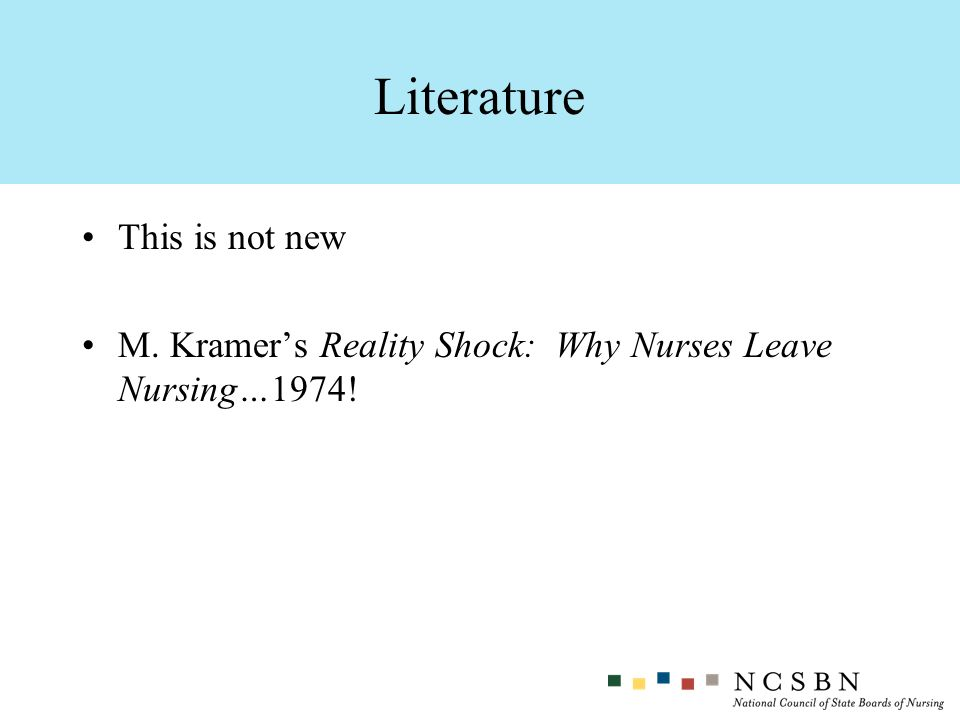 This is not new M. Kramers Reality Shock: Why Nurses Leave Nursing…1974! Literature