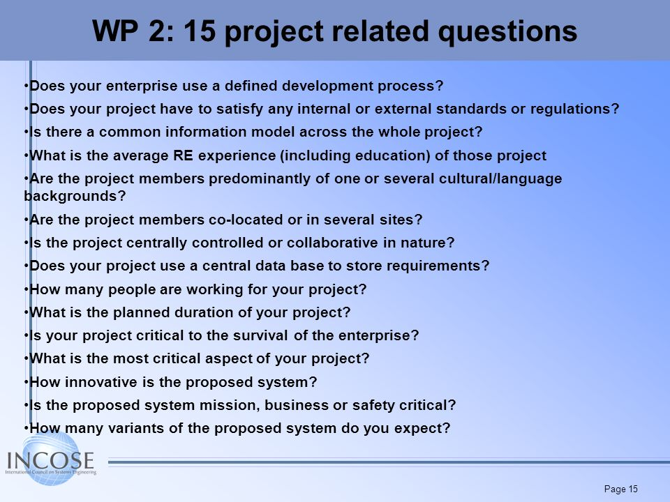 Page 15 WP 2: 15 project related questions Does your enterprise use a defined development process.