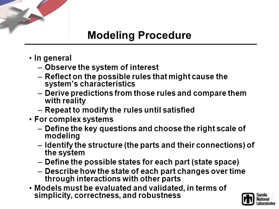 Modeling Procedure In general –Observe the system of interest –Reflect on the possible rules that might cause the systems characteristics –Derive pred