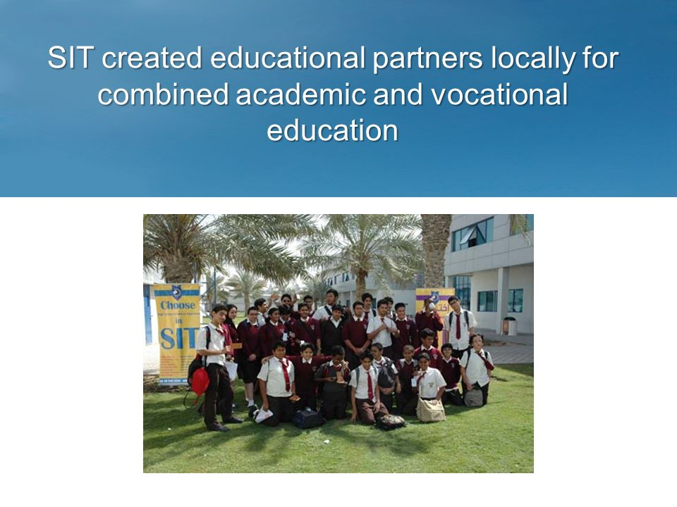 SIT created educational partners locally for combined academic and vocational education
