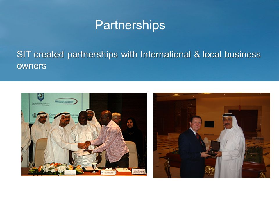 SIT created partnerships with International & local business owners Partnerships