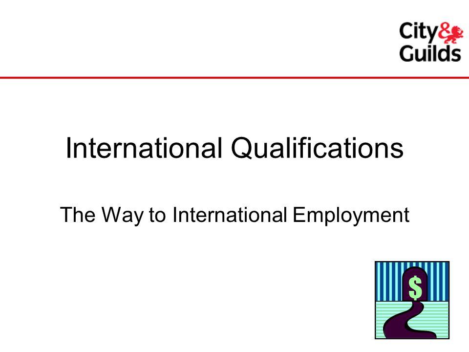 International Qualifications The Way to International Employment