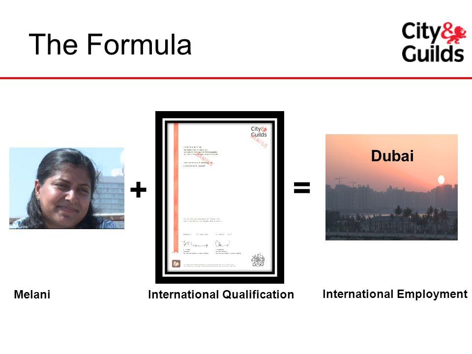 The Formula + = Melani International Qualification International Employment Dubai