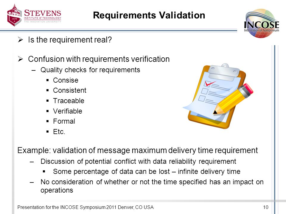 Requirements Validation Is the requirement real.
