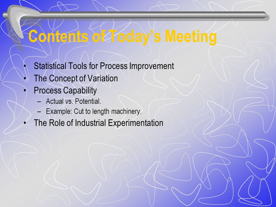 Statistical Tools for Process Improvement - Applications Jairo Muñoz, Ph.D., CMfgE Iowa Precision Industries (319) Ext.