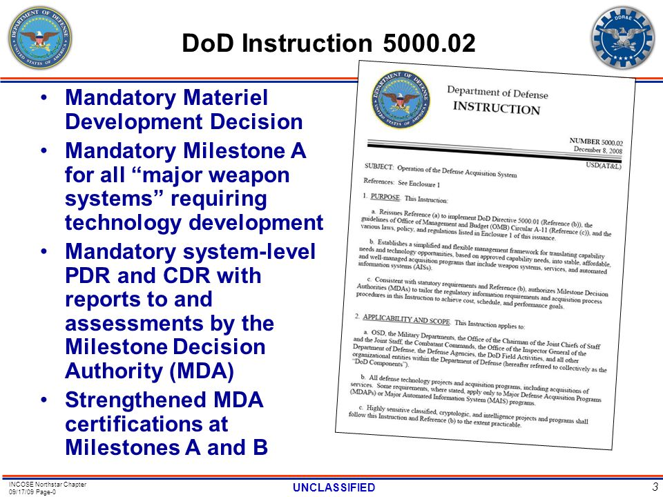 INCOSE Northstar Chapter 09/17/09 Page-0 UNCLASSIFIED 3 DoD Instruction 5000.02 Mandatory Materiel Development Decision Mandatory Milestone A for all