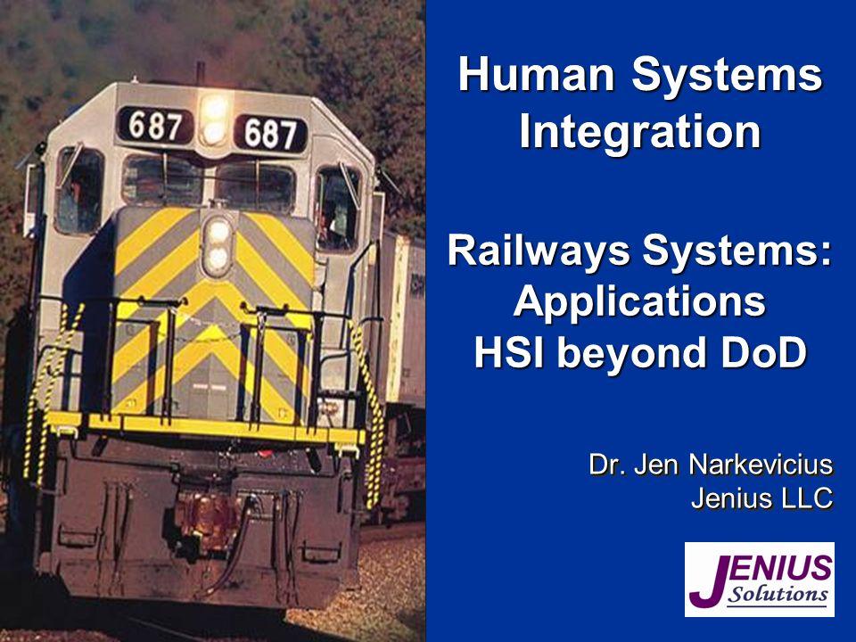 Railways Systems: Applications HSI beyond DoD Dr. Jen Narkevicius Jenius LLC Dr.