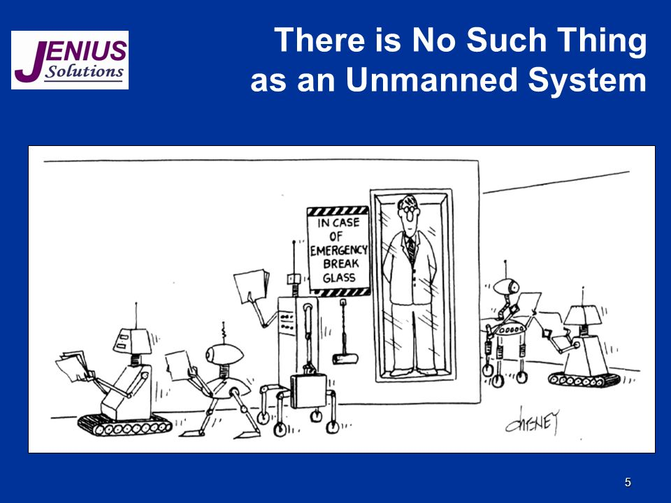 5 There is No Such Thing as an Unmanned System