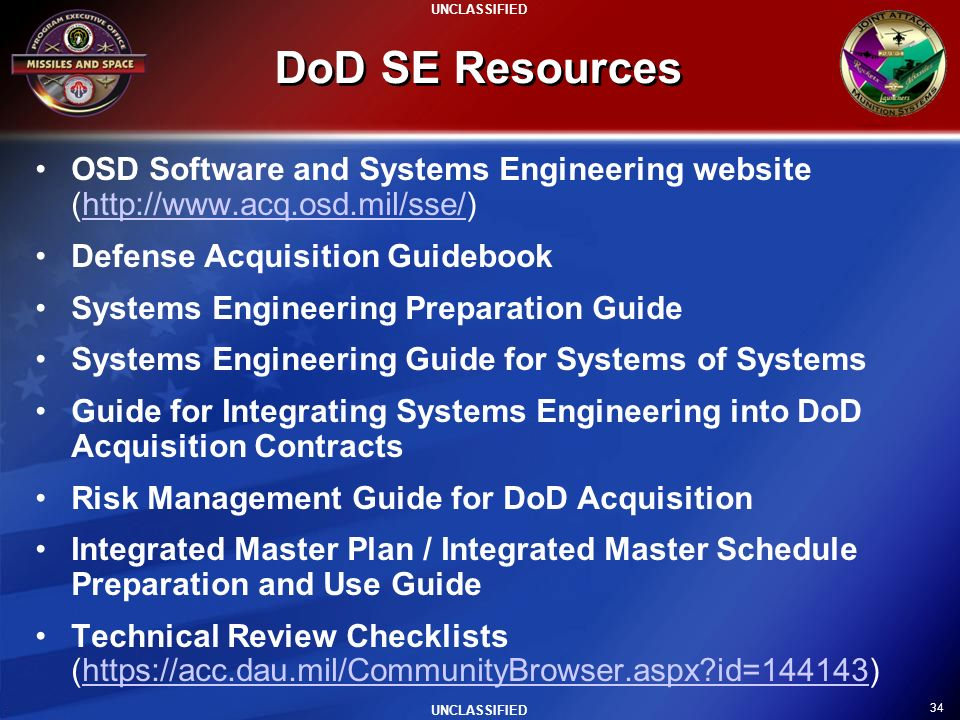 34 UNCLASSIFIED DoD SE Resources OSD Software and Systems Engineering website (http://www.acq.osd.mil/sse/)http://www.acq.osd.mil/sse/ Defense Acquisi