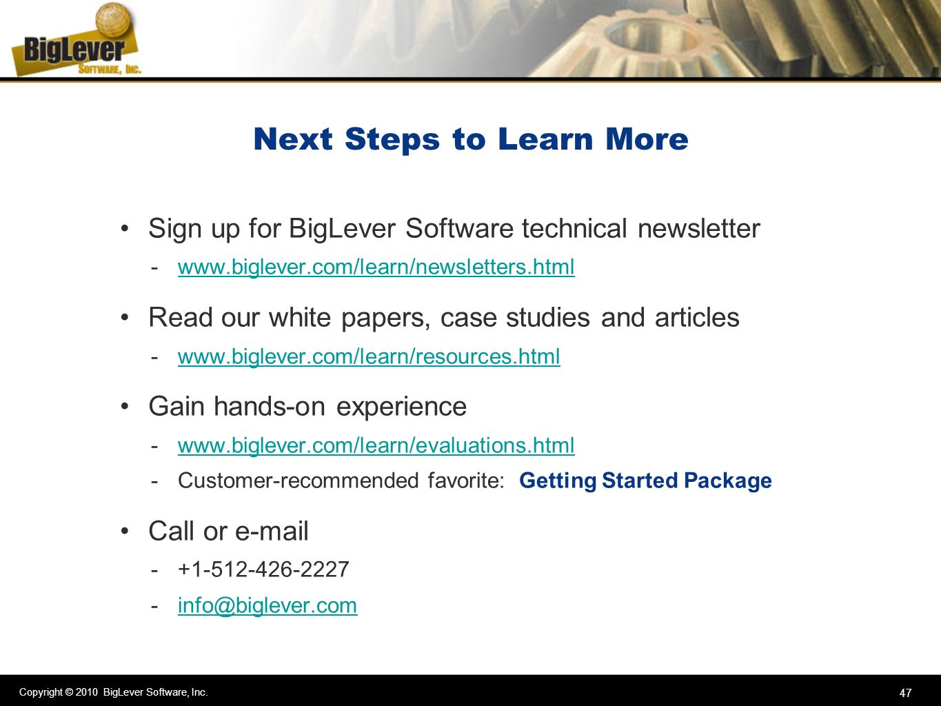 Copyright © 2010 BigLever Software, Inc. 47 Next Steps to Learn More Sign up for BigLever Software technical newsletter -www.biglever.com/learn/newsle