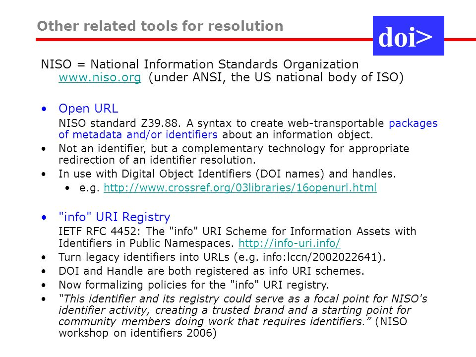 Other related tools for resolution NISO = National Information Standards Organization www.niso.org (under ANSI, the US national body of ISO) www.niso.