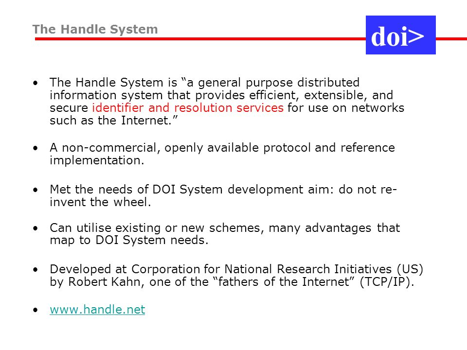 The Handle System is a general purpose distributed information system that provides efficient, extensible, and secure identifier and resolution servic